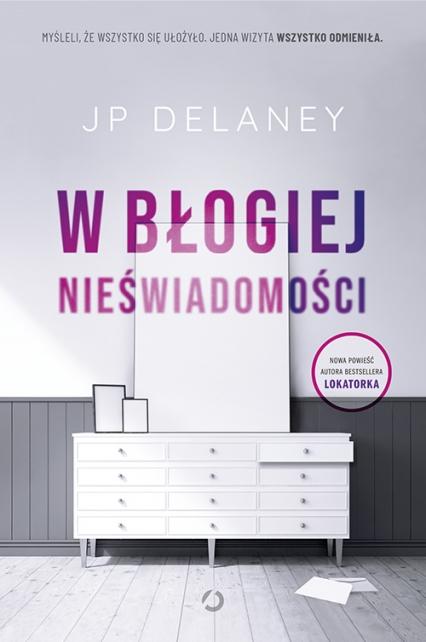 W błogiej nieświadomości - JP Delaney | okładka
