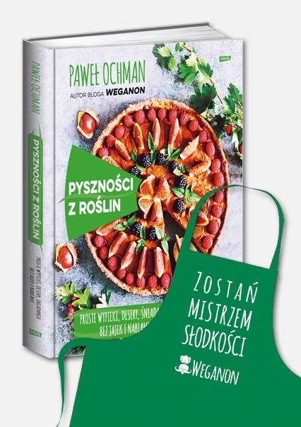 Pyszności z roślin. Proste wypieki, desery, śniadania bez jajek i nabiału - Paweł Ochman | okładka