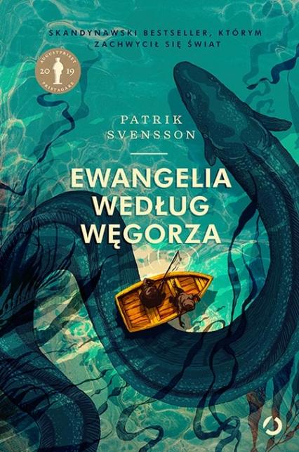 Ewangelia według węgorza - Patrik Svensson   okładka
