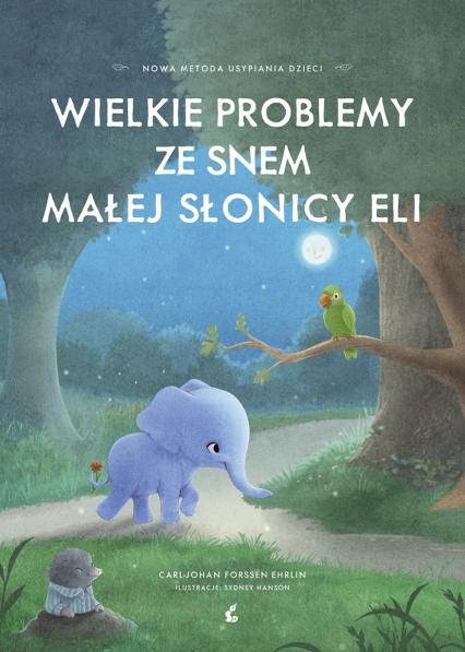 Wielkie problemy ze snem małej słonicy Eli - Rorssen Ehrlin Carl-Johan | okładka