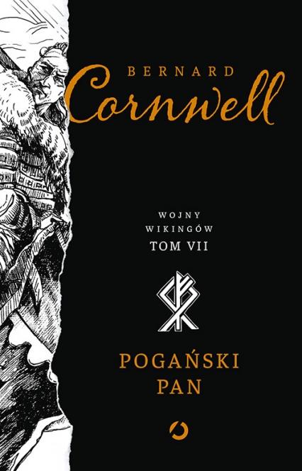 Pogański pan. Wojny wikingów. Tom 7 - Bernard Cornwell | okładka