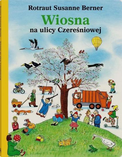 Wiosna na ulicy Czereśniowej  - Rotraut Susanne Berner | okładka
