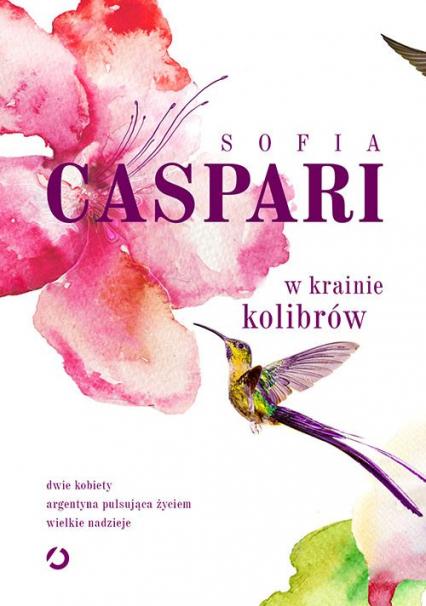 W krainie kolibrów - Sofia Caspari | okładka