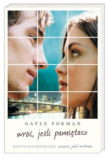 Wróć, jeśli pamiętasz  - Gayle  Forman | okładka