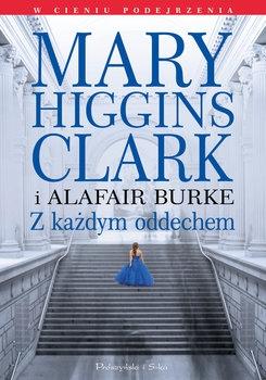 Z każdym oddechem - Mary Higgins-Clark; Burke S Alafair   okładka