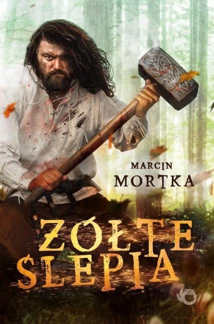 Żółte ślepia - Marcin Mortka | okładka
