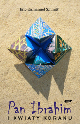 Pan Ibrahim i kwiaty Koranu - Eric-Emmanuel Schmitt  | mała okładka