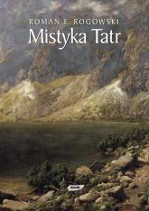 Mistyka Tatr - ks. Roman E. Rogowski  | mała okładka