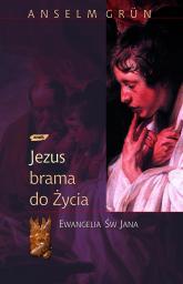 Jezus - brama do życia. Ewangelia św. Jana - Anselm Grün  | mała okładka