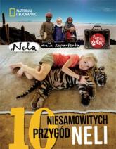 10 niesamowitych przygód Neli - Nela Mała reporterka | mała okładka