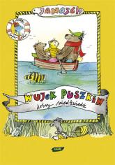 Wujek Puszkin dobry Niedźwiedź. Opowieść o tym, jak Miś z Tygryskiem odbywają wielką podróż, szukając wujka Puszkina  -  Janosch  | mała okładka