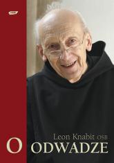 O odwadze - o. Leon Knabit  | mała okładka