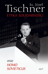 Etyka solidarności oraz Homo sovieticus - ks. Józef Tischner  | mała okładka
