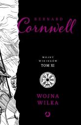 Wojna wilka. Tom 11 - Bernard Cornwell | mała okładka