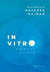 In vitro. Rozmowy intymne - Małgorzata Rozenek-Majdan | mała okładka