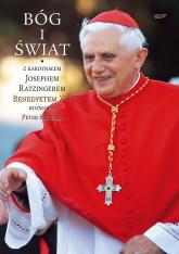 Bóg i świat. Z kardynałem Josephem Ratzingerem rozmawia Peter Seewald - Peter Seewald, kard. Joseph Ratzinger  | mała okładka