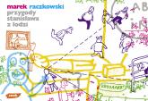 Przygody Stanisława z Łodzi - Marek Raczkowski  | mała okładka