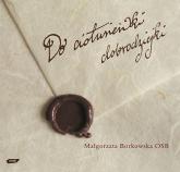 Do ciotusieńki dobrodziejki - s. Małgorzata Borkowska OSB  | mała okładka