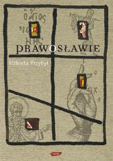 Prawosławie - Elżbieta Przybył  | mała okładka