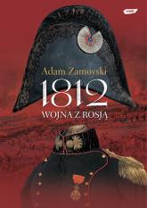 1812. Wojna z Rosją - Adam Zamoyski  | mała okładka