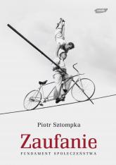 Zaufanie. Fundament społeczeństwa - Piotr Sztompka  | mała okładka