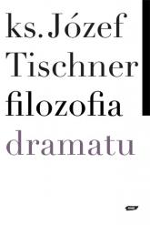 Filozofia dramatu - ks. Józef Tischner  | mała okładka