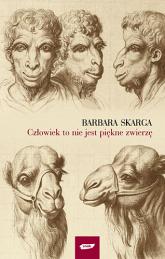Człowiek to nie jest piękne zwierzę - Barbara Skarga  | mała okładka