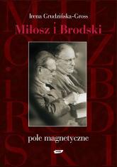 Miłosz i Brodski. Pole magnetyczne - Irena Grudzińska-Gross  | mała okładka