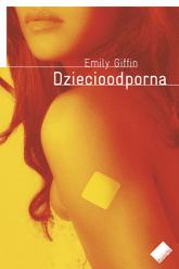 Dziecioodporna - Emily Giffin  | mała okładka