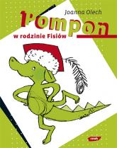 Pompon w rodzinie Fisiów - Joanna Olech  | mała okładka