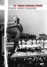 Księża wobec bezpieki na przykładzie Archidiecezji krakowskiej - Tadeusz Isakowicz-Zaleski  | mała okładka