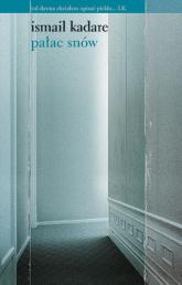 Pałac snów - Ismail Kadare  | mała okładka