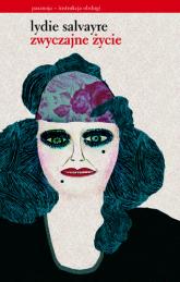 Zwyczajne życie - Lydie Salvayre    mała okładka