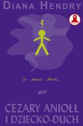 Cezary Aniołł i dziecko duch - Diana Hendry  | mała okładka