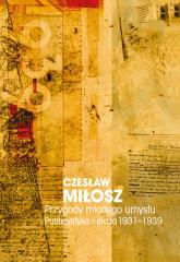 Przygody młodego umysłu. Publicystyka i proza 1931-1939 - Czesław Miłosz  | mała okładka