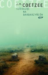 Czekając na barbarzyńców - John Maxwell Coetzee  | mała okładka