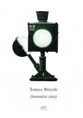 Dwanaście stacji. Poemat - Tomasz Różycki  | mała okładka