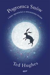 Pogromca snów i inne opowieści o stworzeniu świata - Ted Hughes  | mała okładka