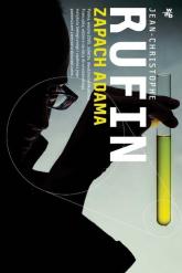 Zapach Adama - Jean-Christophe Rufin | mała okładka