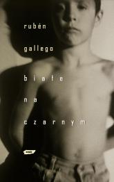 Białe na czarnym - Rubén Gallego    mała okładka