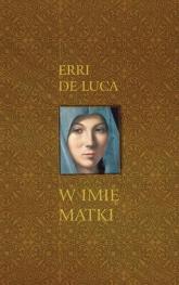 W imię matki - Erri De Luca | mała okładka