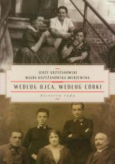 Według ojca, według córki. Historia rodu - Jerzy Krzyżanowski, Magda Krzyżanowska-Mierze | mała okładka