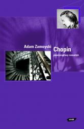Chopin. Powściągliwy romantyk - Adam Zamoyski  | mała okładka