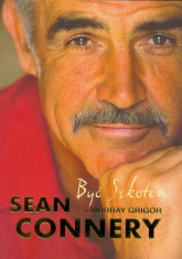 Być Szkotem - Sean Connery, Murray Grigor | mała okładka
