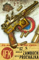 Agent JFK 2. Nie ma krwi bez ognia - Miroslav Žamboch, Jiří W. Prochazka | mała okładka