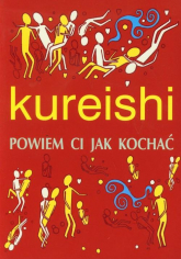 Powiem Ci jak kochać - Hanif Kureishi | mała okładka