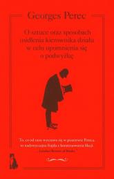 O sztuce oraz sposobach usidlenia kierownika działu w celu upomnienia się o podwyżkę - Georges Perec   mała okładka