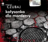 Kołysanka dla mordercy audiobook - Mariusz Czubaj | mała okładka
