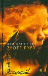 Złote ryby - Dmitrij Strelnikoff | mała okładka