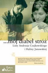 ...mój diabeł stróż. Listy Andrzeja Czajkowskiego i Haliny Janowskiej - Anita Janowska | mała okładka